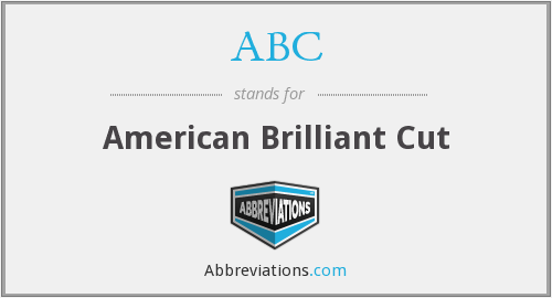 ABC - American Brilliant Cut