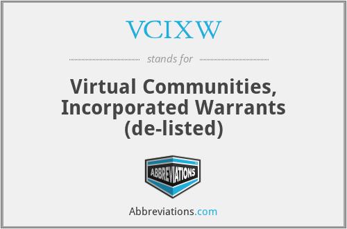 VCIXW - Virtual Communities, Inc. Warrants