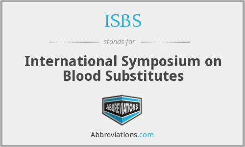 ISBS - International Symposium on Blood Substitutes