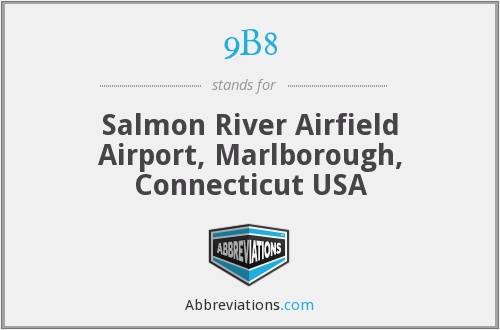 9B8 - Salmon River Airfield Airport, Marlborough, Connecticut USA