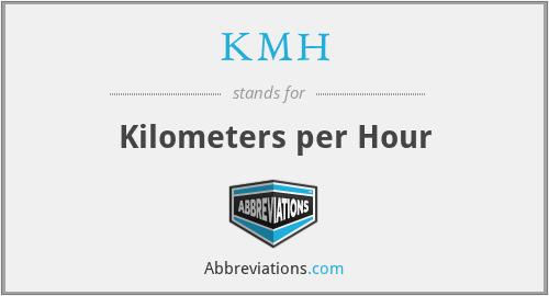 KMH - Kilometers per Hour
