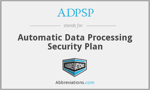 ADPSP - Automatic Data Processing Security Plan