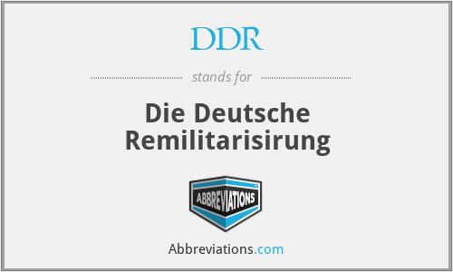 DDR - Die Deutsche Remilitarisirung