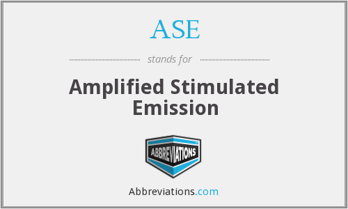 ASE - Amplified Stimulated Emission