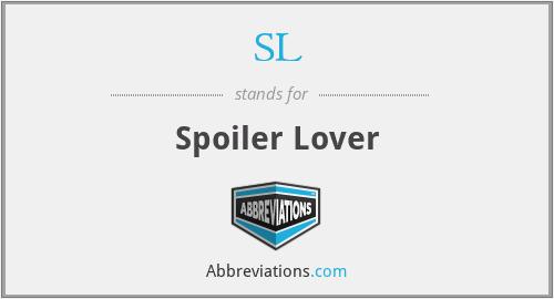 SL - Spoiler Lover