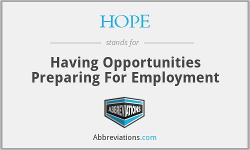 HOPE - Having Opportunities Preparing For Employment