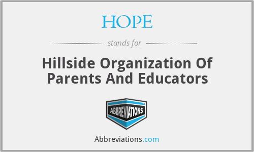 HOPE - Hillside Organization Of Parents And Educators