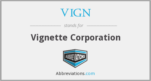 VIGN - Vignette Corporation