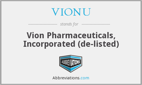 VIONU - Vion Pharmaceuticals, Inc.