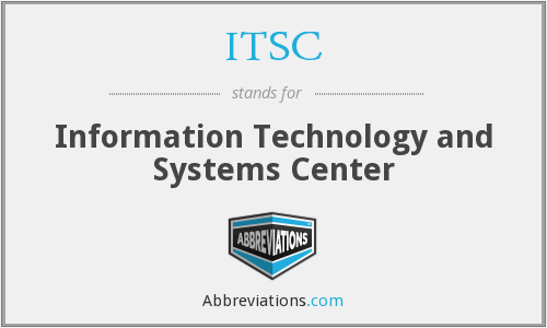 ITSC - Information Technology and Systems Center