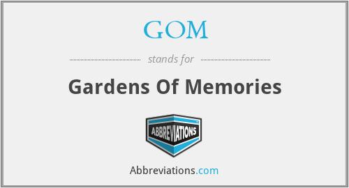 GOM - Gardens Of Memories