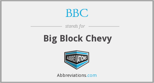 BBC - Big Block Chevy