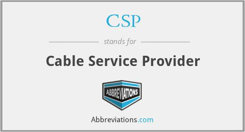 CSP - Cable Service Provider