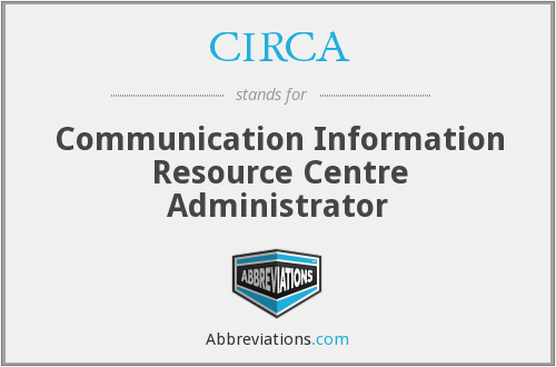 CIRCA - Communication Information Resource Centre Administrator