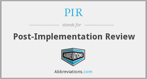 PIR - Post-Implementation Review