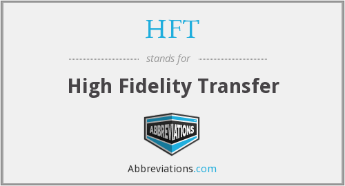 HFT - High Fidelity Transfer