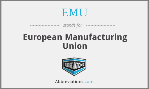 EMU - European Manufacturing Union