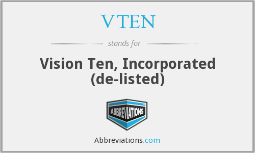 VTEN - Vision Ten, Incorporated (de-listed)