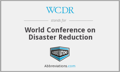 WCDR - World Conference on Disaster Reduction