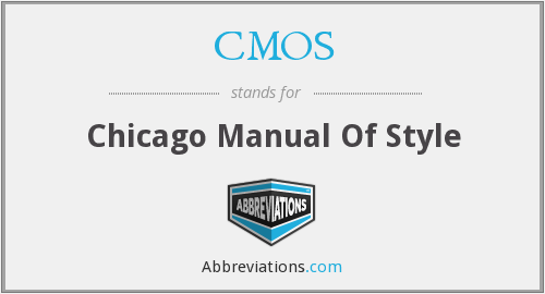 CMOS - Chicago Manual Of Style