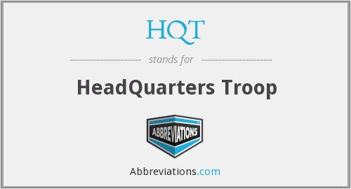 HQT - HeadQuarters Troop