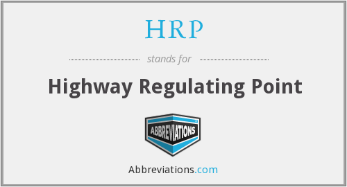 HRP - Highway Regulating Point