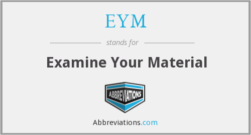 EYM - Examine Your Material