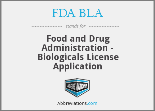 What does FDA BLA stand for?