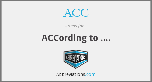 ACC - ACCording to ....
