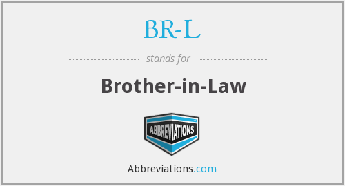 BR-L - Brother-in-Law