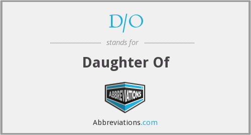 d/o - daughter of