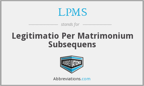 LPMS - Legitimatio Per Matrimonium Subsequens