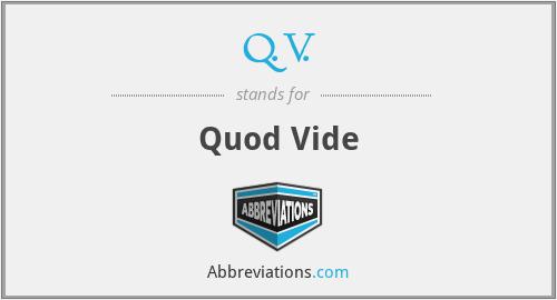 Q.V. - Quod Vide