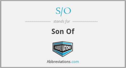 S/O - Son Of
