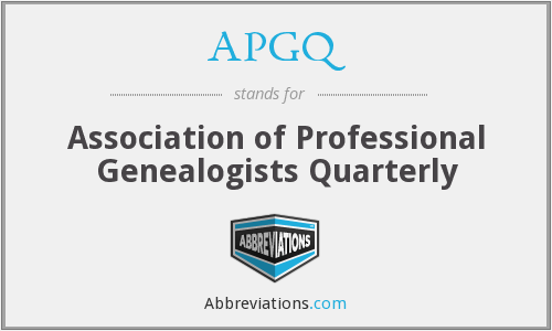 APGQ - Association of Professional Genealogists Quarterly