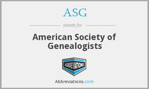 ASG - American Society of Genealogists