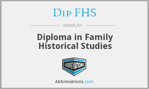 Dip FHS - Diploma in Family Historical Studies