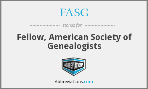 FASG - Fellow, American Society of Genealogists