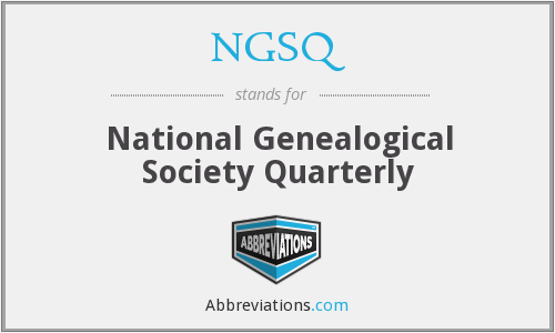 NGSQ - National Genealogical Society Quarterly
