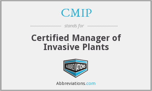 CMIP - Certified Manager of Invasive Plants