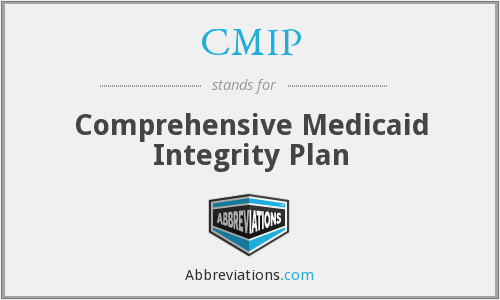 CMIP - Comprehensive Medicaid Integrity Plan