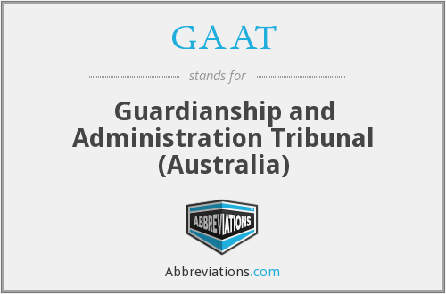 GAAT - Guardianship and Administration Tribunal (Australia)