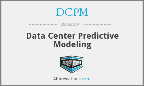 DCPM - Data Center Predictive Modeling