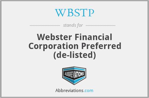 WBSTP - Webster Financial Corporation Preferred (de-listed)