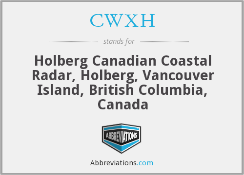 CWXH - Holberg Canadian Coastal Radar, Holberg, Vancouver Island, British Columbia, Canada