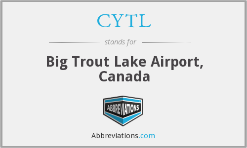 CYTL - Big Trout Lake Airport, Canada
