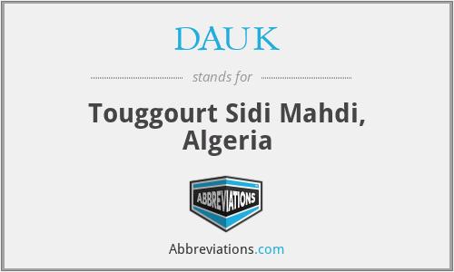 DAUK - Touggourt Sidi Mahdi, Algeria