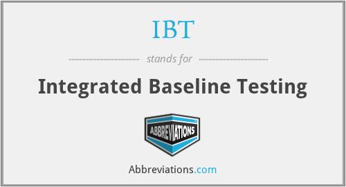 IBT - Integrated Baseline Testing