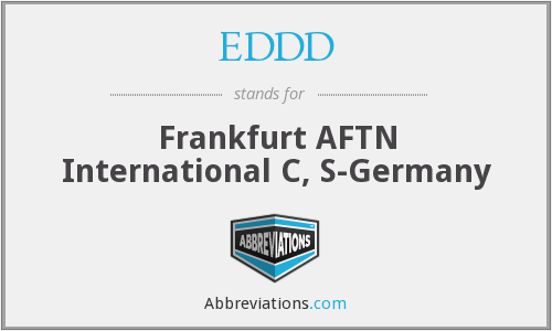 EDDD - Frankfurt AFTN International C, S-Germany