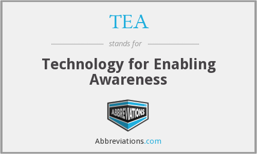 TEA - Technology for Enabling Awareness